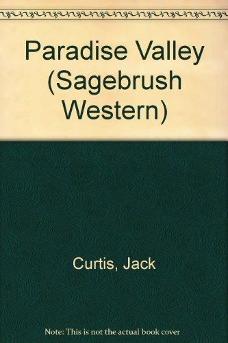 Paradise Valley (Sagebrush Western) (0753164434) by Jack Curtis