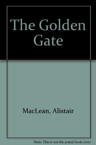 The Golden Gate (0753164663) by Alistair Maclean