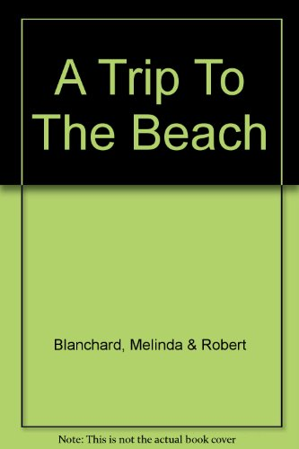 9780753164723: A Trip to the Beach: Living on Island Time in the Caribbean