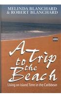 9780753164730: Trip To The Beach:living On An Island