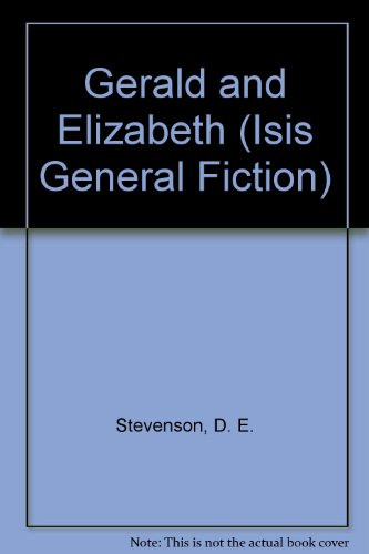 9780753165683: Gerald And Elizabeth (Isis General Fiction)