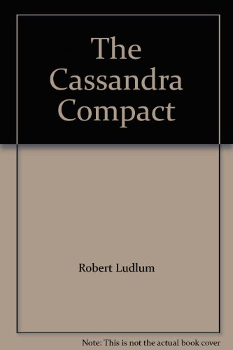 The Cassandra Compact (0753167530) by Ludlum, Robert; Shelby, Philip