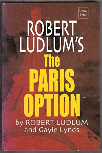 9780753168257: Robert Ludlum's the Paris Option: A Covert-one Novel