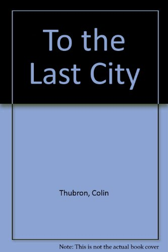 9780753169650: To the Last City