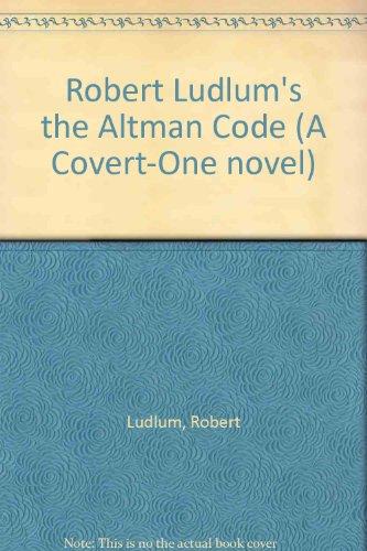 9780753170434: Robert Ludlum's the Altman Code (A Covert-One novel)