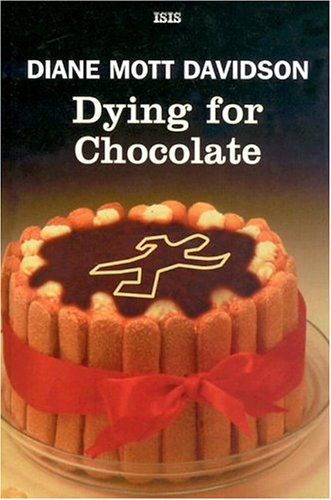 Dying For Chocolate: Davidson, Diane Mott