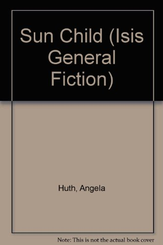 9780753171424: Sun Child (Isis General Fiction)