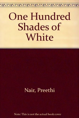 9780753172179: One Hundred Shades of White