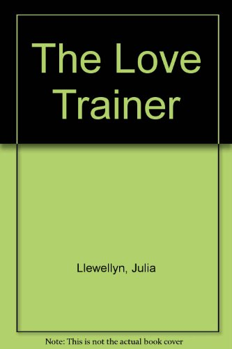 9780753172476: The Love Trainer