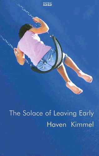 The Solace of Leaving Early: Haven Kimmel