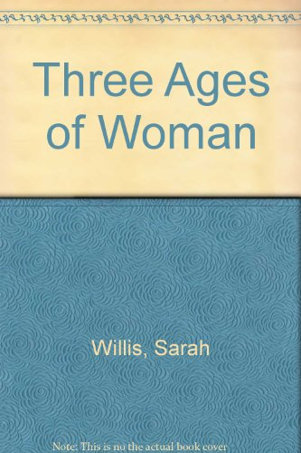 9780753173251: Three Ages of Woman