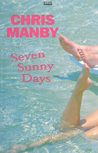 9780753174500: Seven Sunny Days (Isis General Fiction)