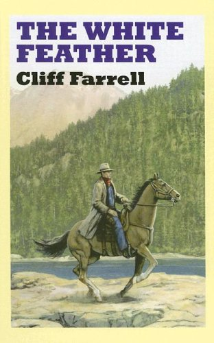 The White Feather (Sagebrush Westerns): Farrell, Cliff