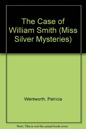 9780753175859: The Case Of William Smith (Miss Silver Mysteries)