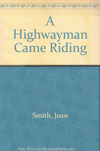 9780753175996: A Highwayman Came Riding