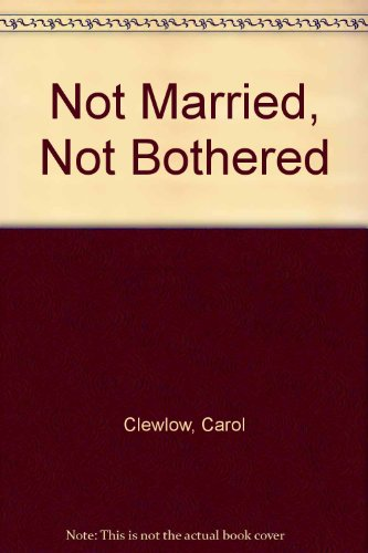 9780753176047: Not Married, Not Bothered