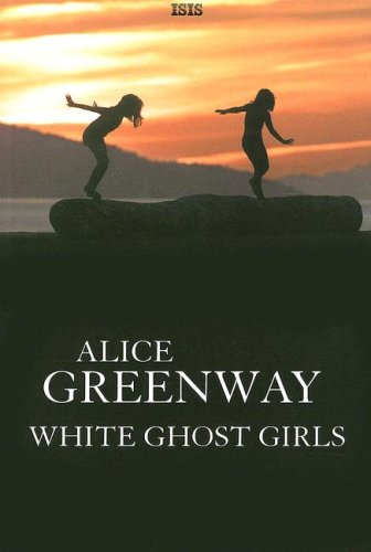 9780753176290: White Ghost Girls (Isis General Fiction)