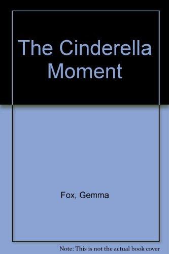 9780753176665: The Cinderella Moment