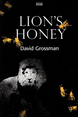 Lion's Honey: The Myth of Samson: Grossman, David