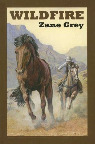 Wildfire (Sagebrush Westerns) (0753177560) by Zane Grey