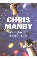 Lizzie Jordan's Secret Life (Isis Romance) (0753178036) by Chris Manby