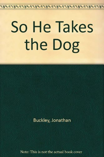9780753178164: So He Takes the Dog
