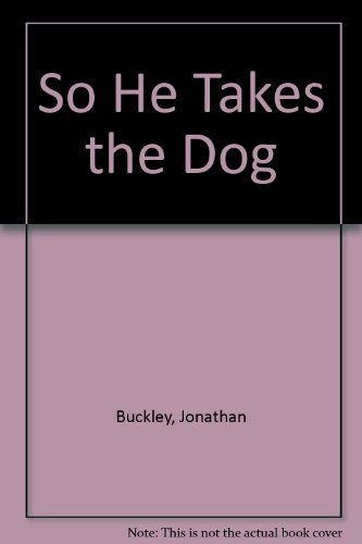 9780753178171: So He Takes the Dog