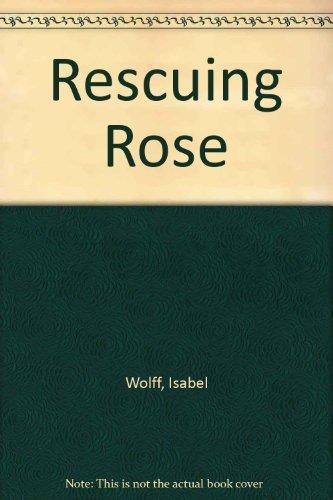 9780753178645: Rescuing Rose