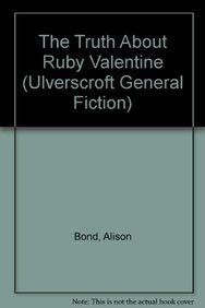 9780753178669: The Truth about Ruby Valentine (Ulverscroft General Fiction)