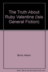 9780753178676: The Truth About Ruby Valentine (Isis General Fiction)
