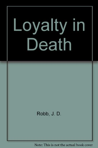9780753178843: Loyalty in Death