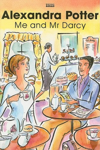 9780753179550: Me and Mr Darcy (Isis Romance)