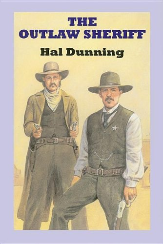 The Outlaw Sheriff (Sagebrush Westerns): Dunning, Hal