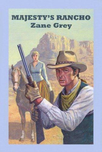 Majesty's Rancho (Sagebrush Westerns): Grey, Zane