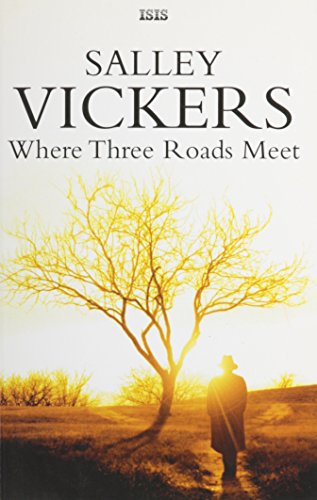 Where Three Roads Meet (Isis General Fiction) (0753180650) by Salley Vickers