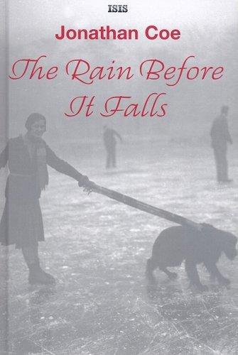 The Rain Before It Falls (Hardcover): Jonathan Coe