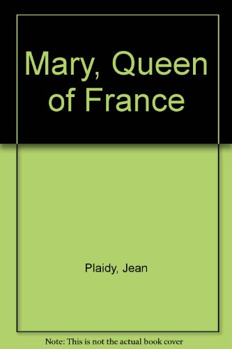9780753181584: Mary, Queen of France