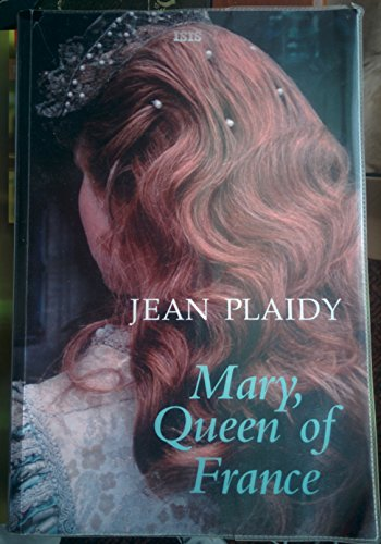 9780753181591: Mary, Queen of France