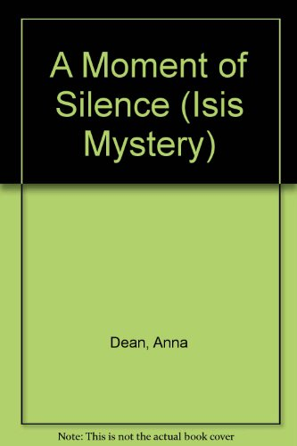 9780753181898: A Moment of Silence (Isis Mystery)