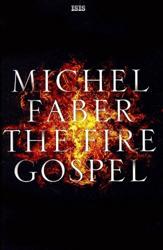 9780753181928: The Fire Gospel (Isis (Hardcover Large Print))