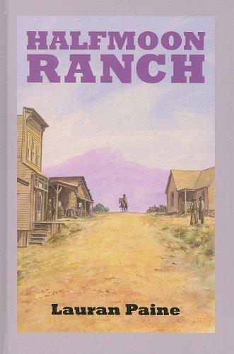 9780753182550: Halfmoon Ranch (Sagebrush Westerns)
