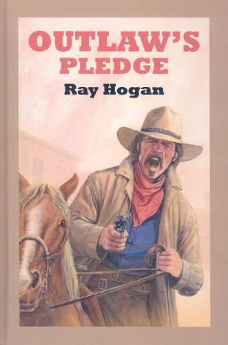 Outlaw's Pledge (Sagebrush Westerns),Ray Hogan