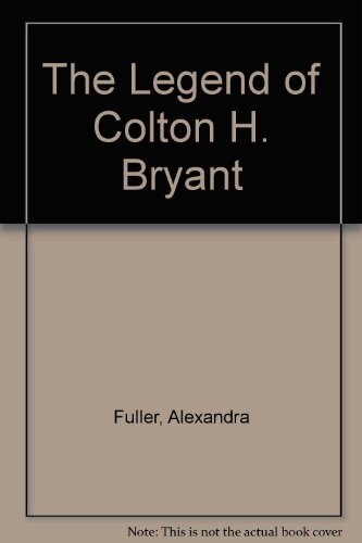 9780753182772: The Legend Of Colton H. Bryant