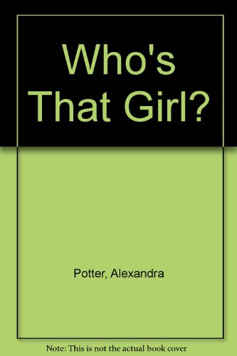 9780753183908: Who's That Girl?