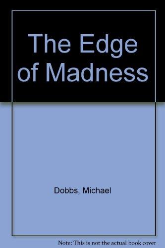 The Edge Of Madness: Dobbs, Michael
