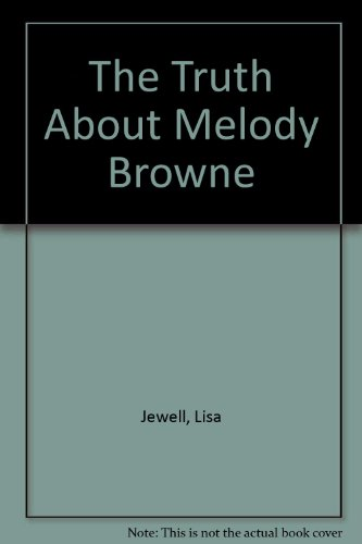 9780753184165: The Truth About Melody Browne