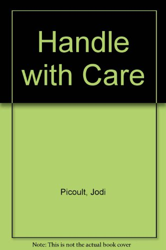 Handle With Care: Picoult, Jodi