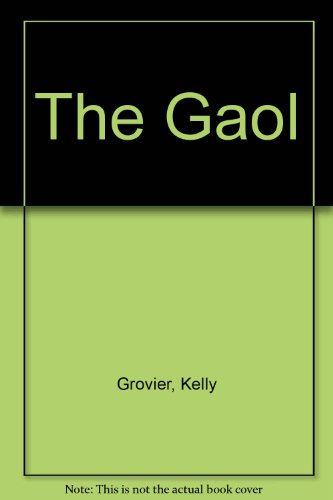 The Gaol: Grovier, Kelly