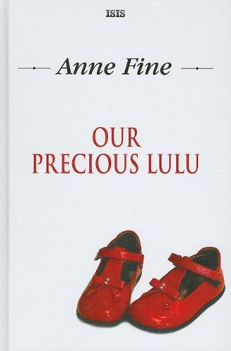 Our Precious Lulu (Hardcover): Anne Fine