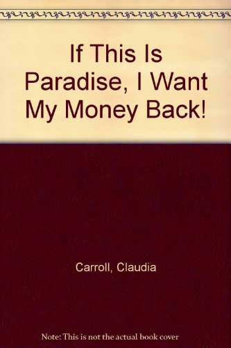9780753185858: If This Is Paradise, I Want My Money Back!